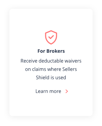 Receive deductible waivers on claims where Sellers Shield is used